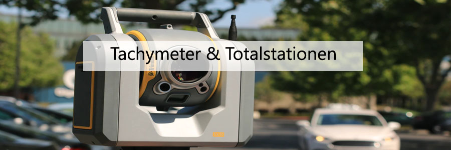 Totalstationen & Tachymeter